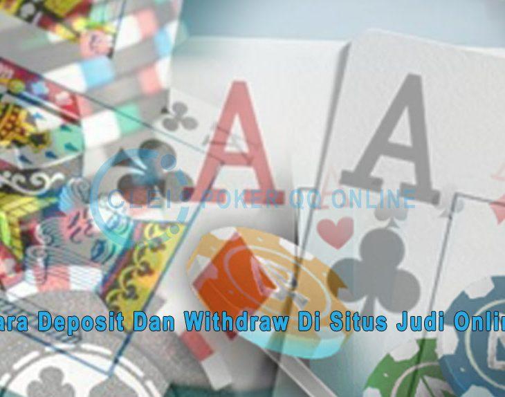 Judi Online - Cara Deposit Dan Withdraw Di Situs Judi - Poker QQ Online